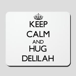 Keep Calm and HUG Delilah Mousepad