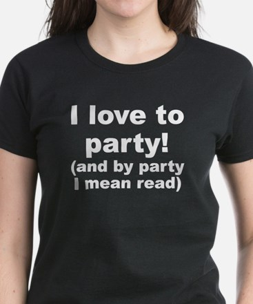 I Love To Party (And By Party I Mean Read) T-Shirt