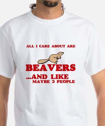 All I care about are Beavers T-Shirt