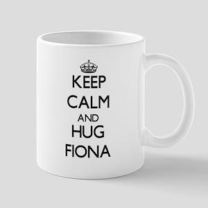 Keep Calm and HUG Fiona Mugs