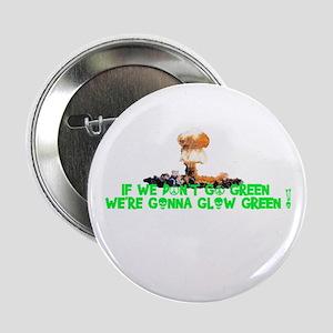 IF E DON'T GO GREEN..PEACE SYMBOL Button