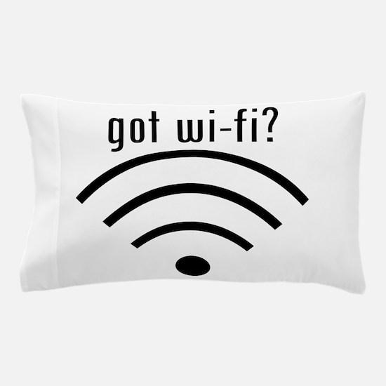 got wi-fi? Pillow Case
