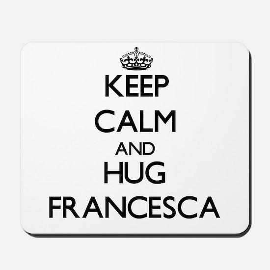 Keep Calm and HUG Francesca Mousepad
