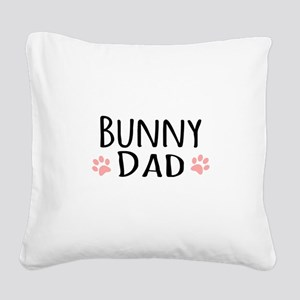 Bunny Dad Square Canvas Pillow