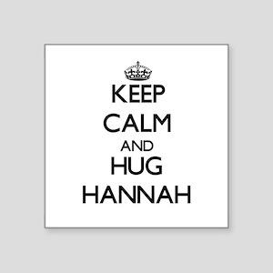 Keep Calm and HUG Hannah Sticker