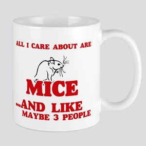 All I care about are Mice Mugs
