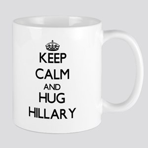 Keep Calm and HUG Hillary Mugs
