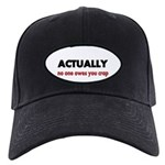 ACTUALLY no one owes you crap Baseball Hat
