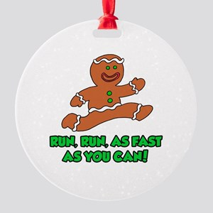 Fast As You Can Gingerbread Round Ornament