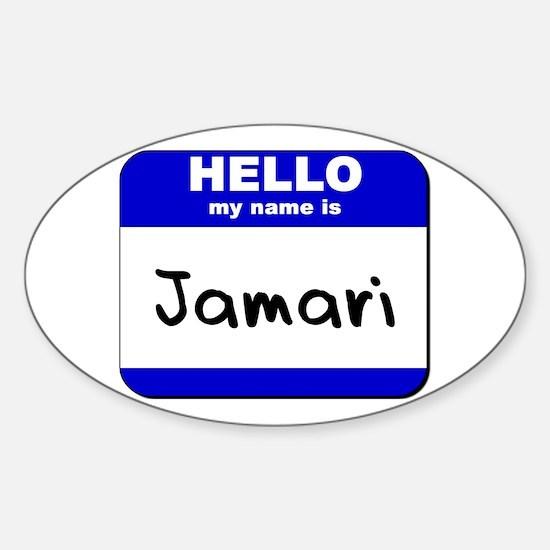 hello my name is jamari Oval Decal