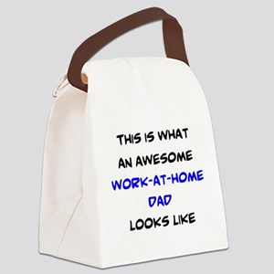 awesome work at home dad Canvas Lunch Bag