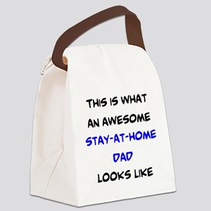 awesome stay at home dad Canvas Lunch Bag