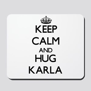 Keep Calm and HUG Karla Mousepad