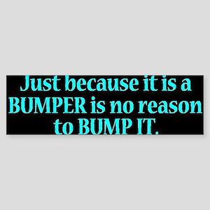 BUMPER STICKERS Bumper Sticker