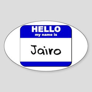 hello my name is jairo Oval Sticker