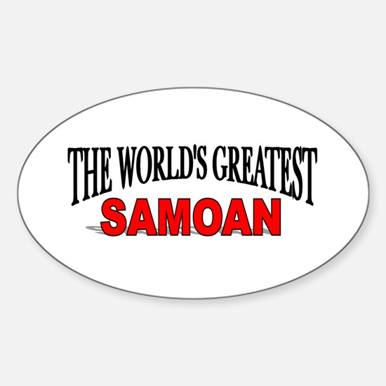 """The World's Greatest Samoan"" Oval Decal"