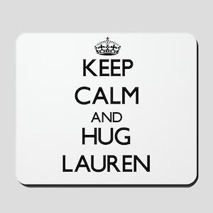Keep Calm and HUG Lauren Mousepad