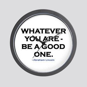 BE A GOOD ONE! Wall Clock