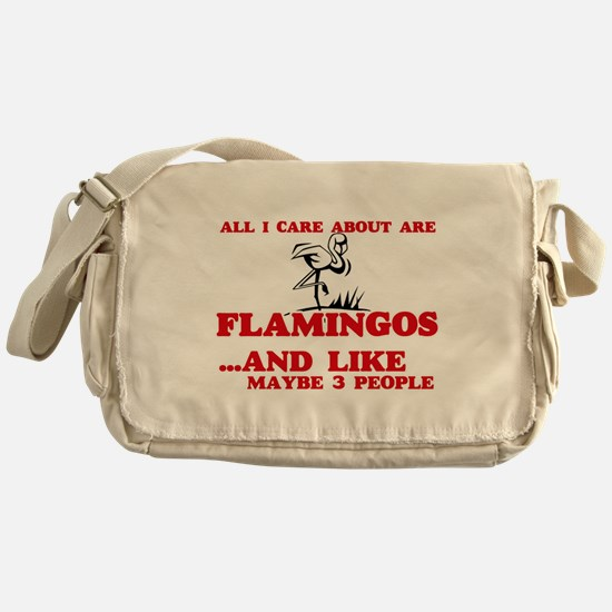 All I care about are Flamingos Messenger Bag
