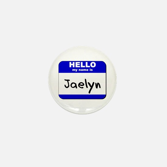 hello my name is jaelyn Mini Button