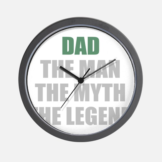 Dad the man myth legend Wall Clock