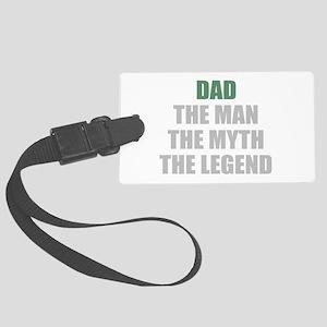 Dad the man myth legend Luggage Tag