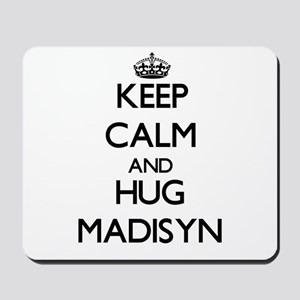 Keep Calm and HUG Madisyn Mousepad