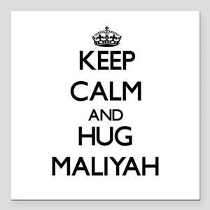 "Keep Calm and HUG Maliyah Square Car Magnet 3"" x 3"