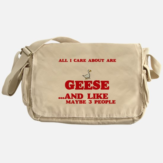 All I care about are Geese Messenger Bag