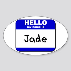 hello my name is jade Oval Sticker