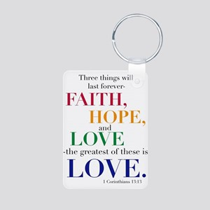Faith, Hope, Love, The Greatest of these is Love K
