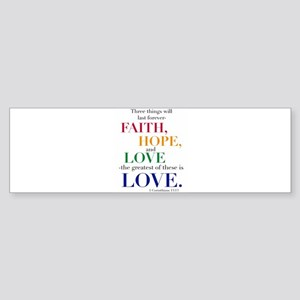 Faith, Hope, Love, The Greatest of these is Love B