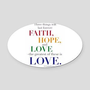 Faith, Hope, Love, The Greatest of these is Love O