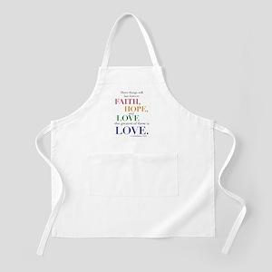 Faith, Hope, Love, The Greatest of these is Love A
