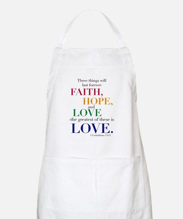 Faith, Hope, Love, The Greatest of these is Love A
