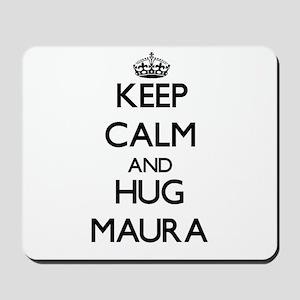 Keep Calm and HUG Maura Mousepad