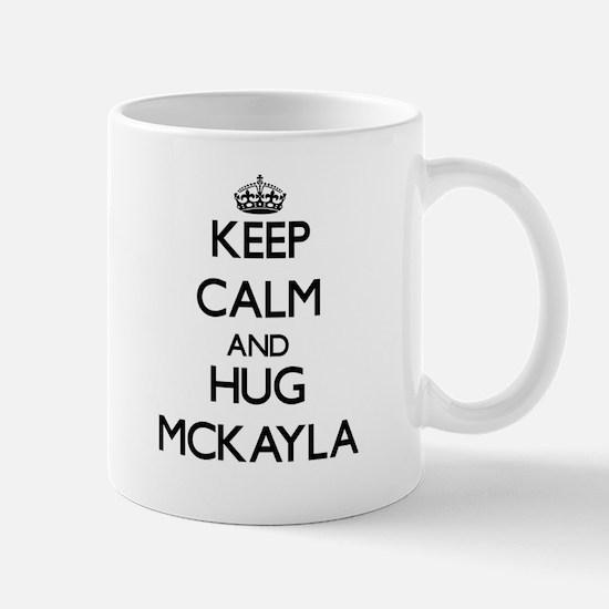 Keep Calm and HUG Mckayla Mugs