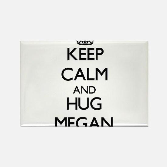 Keep Calm and HUG Megan Magnets