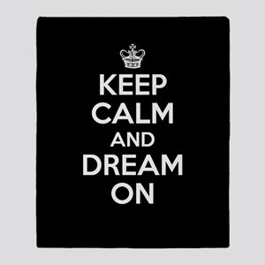 Keep Calm And Dream On Throw Blanket