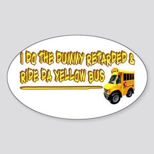 I Ride The Yellow Bus Oval Sticker