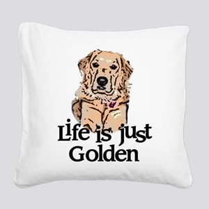 Life is Just Golden Square Canvas Pillow