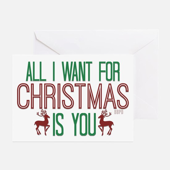 All I Want for Christmas Greeting Cards