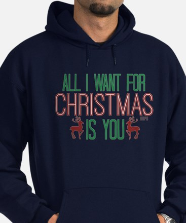 All I Want for Christmas Hoodie