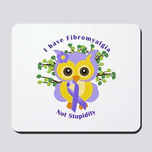 I have Fibromyalgia Mousepad