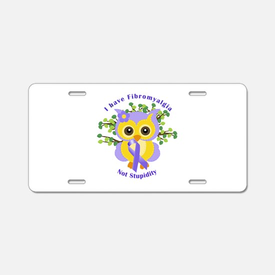 I have Fibromyalgia Aluminum License Plate