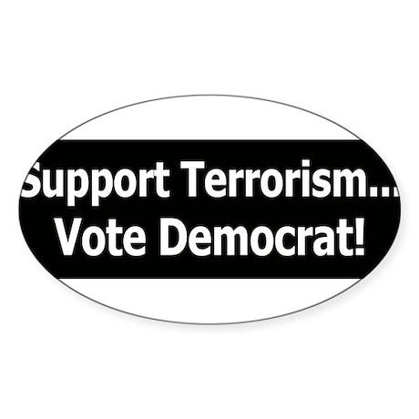 Support Terrorism - Vote Democrat Sticker