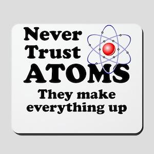 Never Trust Atoms Mousepad