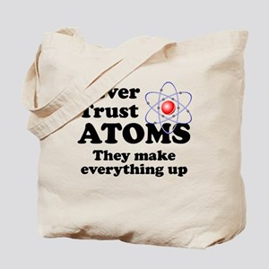 Never Trust Atoms Tote Bag