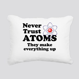 Never Trust Atoms Rectangular Canvas Pillow