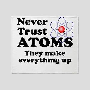 Never Trust Atoms Throw Blanket